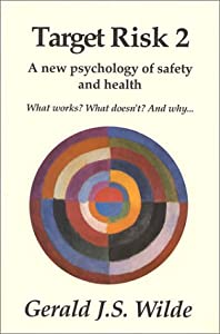 Target Risk 2: A New Psychology of Safety and Health Gerald J. S. Wilde