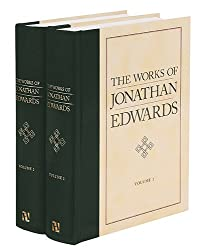 The Works of Jonathan Edwards 2 Vols