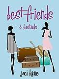 Best Friends and Bastards