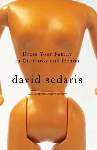 Dress Your Family in Corduroy and Denim H/C, David Sedaris