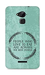 AMEZ people who love to eat are always the best people Back Cover For Coolpad Note 3