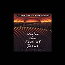 Under the Feet of Jesus Audiobook by Helena Maria Viramontes Narrated by Nancy Ticotin