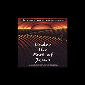 Under the Feet of Jesus Audiobook