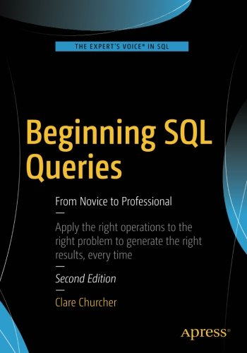 Beginning SQL Queries: From Novice to Professional [Churcher, Clare] (Tapa Blanda)