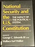 img - for National Security and the U.S. Constitution: The Impact of the Political System book / textbook / text book