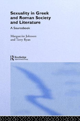 Sexuality in Greek and Roman Literature and Society: A Sourcebook (Routledge Sourcebooks for the Ancient World)