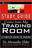 Study Guide for Come Into My Trading Room Publisher: Wiley; Study Guide edition