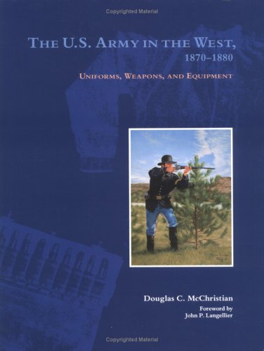 The U.S. Army In The West, 1870-1880: Uniforms, Weapons, And Equipment front-833291