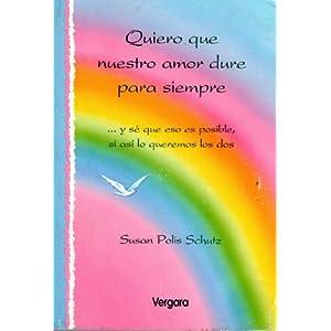 Quiero Que Nuestro Amor Dure Para Siempre (Spanish Edition) Susan Polis Schutz