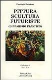 Pittura scultura futuriste (dinamismo plastico) (8876220704) by Umberto Boccioni
