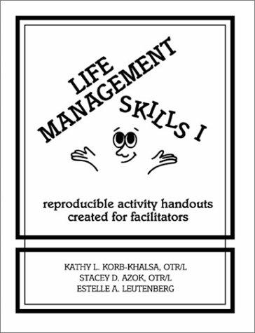 Life Management Skills I Reproducible Activity Handouts Created for Facilitators096225360X