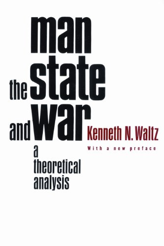 Kenneth N. Waltz - Man, the State, and War