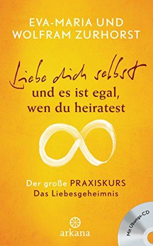 Liebe-dich-selbst-und-es-ist-egal-wen-du-heiratest-Der-groe-Praxiskurs-Teil-1-Das-Liebesgeheimnis-mit-bungs-CD