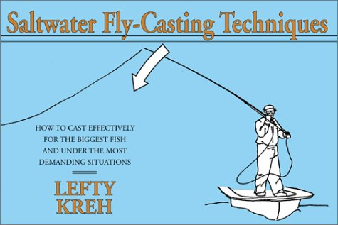 Saltwater Fly-Casting Techniques: How to Cast Effectively for the Biggest Fish and Under the Most Demanding Situations (Fly Casting Techniques compare prices)