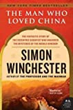 img - for Simon Winchester: The Man Who Loved China : The Fantastic Story of the Eccentric Scientist Who Unlocked the Mysteries of the Middle Kingdom (Paperback); 2009 Edition book / textbook / text book