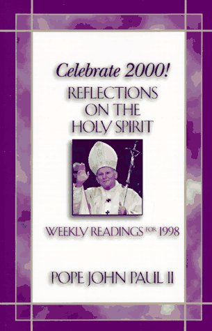 Celebrate 2000!: Reflections on the Holy Spirit (Celebrate 2000! Series), POPE JOHN PAUL II, THOMAS PAUL THIGPEN