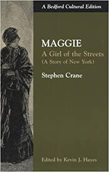 examples of naturalism maggie a girl of the street Naturalism in maggie, girl of the streets is one research papers topic on steven crane's works a research paper on maggie, a girl of the streets by stephen crane will give four instances of typically naturalistic treatments of human behavior as they occur in stephen crane's story maggie, a girl of the streets.