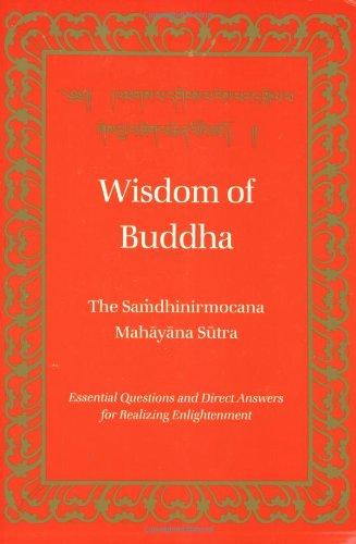 Wisdom of Buddha: The Samdhinirmochana Sutra (Tibetan...