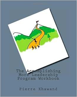 The Accomplishing More Leadership Program Workbook