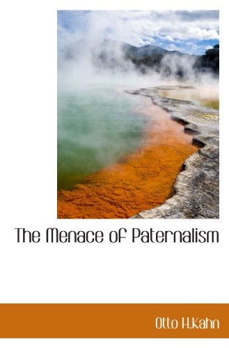 The Menace of Paternalism
