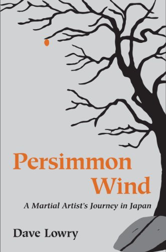 Dave Lowry - Persimmon Wind: A Martial Artist's Journey in Japan