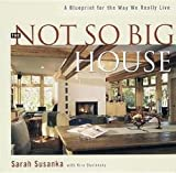 img - for The Not So Big House : A Blueprint for the Way We Really Live (Hardcover)--by Sarah Susanka [1998 Edition] book / textbook / text book