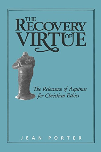 Recovery of Virtue: The Relevance of Aquinas for Christian Ethics