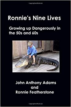 Ronnie's Nine Lives: Growing Up Dangerously In The 50s And ...