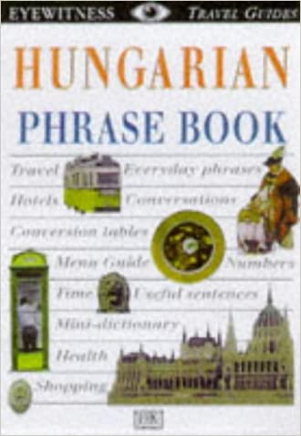 Hungarian (Eyewitness Travel Guides Phrase Books)