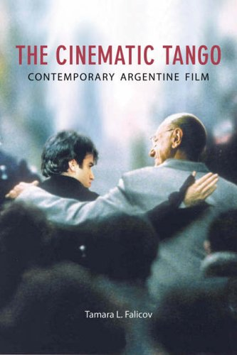 The Cinematic Tango: Contemporary Argentine Film