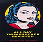 All Day Thumbsucker Revisited