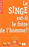 Le singe est-il le frre de l'homme ?
