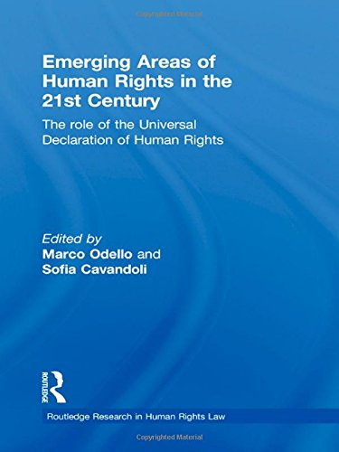Emerging Areas of Human Rights in the 21st Century: The Role of the Universal Declaration of Human Rights (Routledge Research in Human Rights Law)