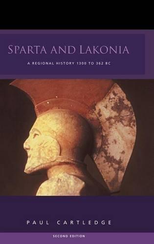 Sparta and Lakonia: A Regional History 1300-362 BC