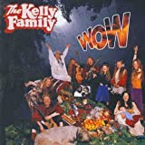 Songtexte von The Kelly Family - Wow