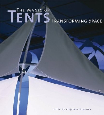 The Magic of Tents: Transforming Space