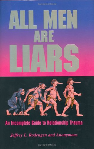 All Men Are Liars (All ____ Are Liars): An Incomplete Guide to Relationship Trauma
