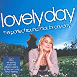 Various Artists Lovely Day: the Perfect Soundtrack for Any Day