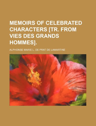 Memoirs of celebrated characters [tr. from Vies des grands hommes].