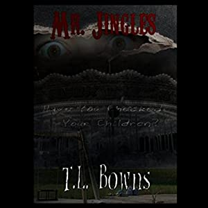 Mr Jingles: A Horror Novel | [T. L. Bowns]