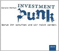 Investment Punk: Warum ihr schuftet und wir reich werden