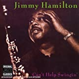 echange, troc Jimmy Hamilton - Can'T Help Swingin'