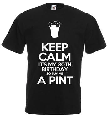 Keep Calm It's My 30th Birthday - Men's Funny T-Shirt (Small, Black)
