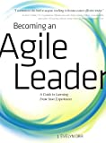 Becoming an Agile Leader A Guide to Learning From Your Experiences