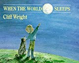 When the World Sleeps (Red Fox Picture Books) (0099809206) by Wright, Cliff