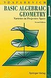 Basic Algebraic Geometry I (Springer Study Edition) (0387548122) by Shafarevich, I. R.