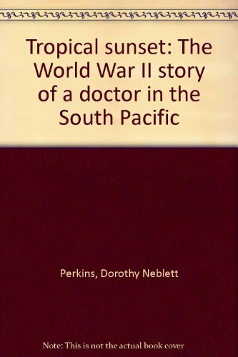 Tropical sunset: The World War II story of a