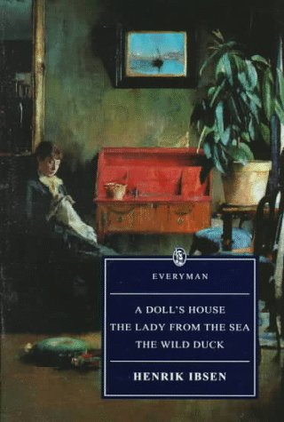 A Doll's House ; The Wild Duck ; The Lady from the Sea