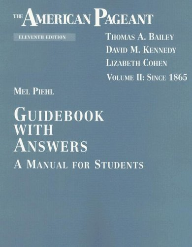 The American Pageant, Volume II: Since 1865: A Manual for Students: Guidebook with Answers: 2