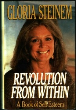 Revolution From Within, Gloria Steinem